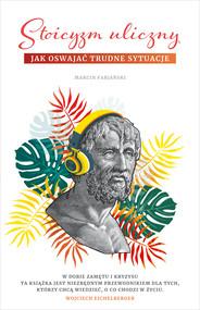 okładka Stoicyzm uliczny. Jak oswajać trudne sytuacje, Ebook   Marcin Fabjański
