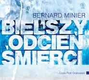 okładka Bielszy odcień śmierci, Audiobook   Bernard Minier