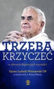 okładka TRZEBA KRZYCZEĆ w obronie deptanych wartości, Ebook   Ludwik Wiśniewski