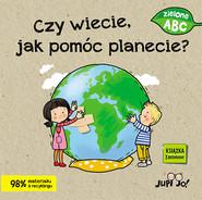 okładka Czy wiecie jak pomóc planecie?, Książka | Młodnicka Magdalena