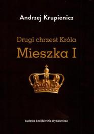 okładka Drugi chrzest Króla Mieszka I, Książka | Krupienicz Andrzej