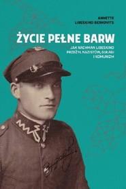 okładka Życie pełne barw, Książka | Berkovits Annette Libeskind
