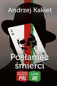 okładka Posłaniec śmierci, Książka | Kakiet Andrzej