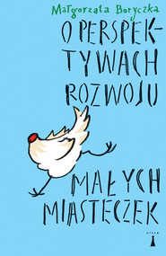 okładka O perspektywach rozwoju małych misteczek, Książka   Małgorzata Boryczka