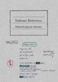 okładka Historia pięciu wierszy, Książka | Tadeusz Różewicz