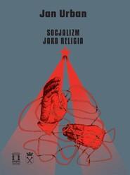 okładka Socjalizm jako religia, Książka | Urban Jan