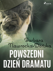 okładka Powszedni dzień dramatu, Ebook | Barbara Nawrocka Dońska