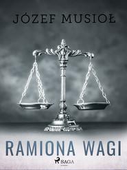 okładka Ramiona wagi, Ebook | Józef Musiol