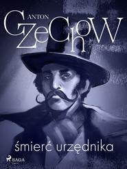 okładka Śmierć urzędnika - zbiór opowiadań, Ebook | Anton Czechow