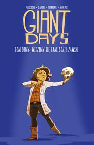 okładka Giant Days Tom 8 Widzimy się tam, gdzie zawsze, Książka | John Allison, Max Sarin