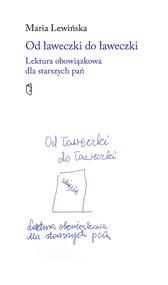 okładka Od ławeczki do ławeczki Lektura obowiązkowa dla starszych pań, Książka   Lewińska Maria