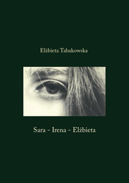 okładka Sara-Irena-Elżbieta, Książka | Tabakowska Elżbieta