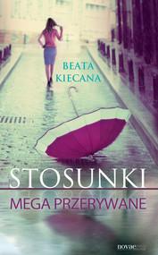 okładka Stosunki mega przerywane, Ebook | Beata  Kiecana