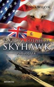 okładka Eskadra lotnicza Skyhawk - Początek, Ebook   Anna  Więcek