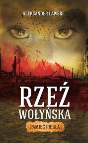 okładka Rzeź wołyńska. Pamięć piekła, Ebook | Aleksander  Ławski