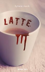 okładka Latte, Ebook | Sylwia  Janik
