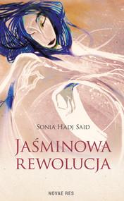 okładka Jaśminowa rewolucja, Ebook   Sonia  Hadj Said