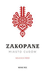 okładka Zakopane - miasto cudów, Ebook   Wojciech  Mróz