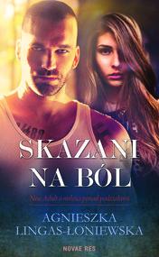 okładka Skazani na ból, Ebook   Agnieszka Lingas-Łoniewska