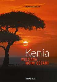 okładka Kenia widziana moimi oczami, Ebook   Monika Nowicka