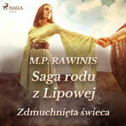 okładka Saga rodu z Lipowej 19: Zdmuchnięta świeca, Audiobook | Marian Piotr Rawinis