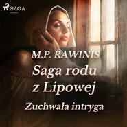 okładka Saga rodu z Lipowej 20: Zuchwała intryga, Audiobook | Marian Piotr Rawinis