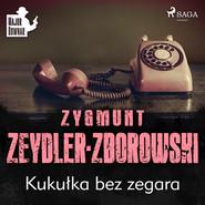 okładka Kukułka bez zegara, Audiobook | Zygmunt Zeydler-Zborowski