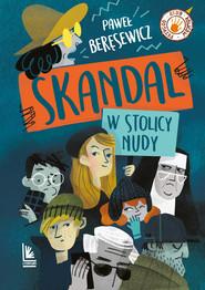 okładka Skandal w stolicy nudy, Ebook | Paweł Beręsewicz