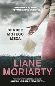 okładka Sekret mojego męża, Książka | Liane Moriarty