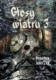 okładka Głosy wiatru 3, Książka | Janiczak Bogusław