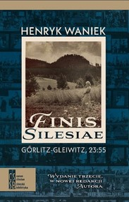 okładka Finis Silesiae. Görlitz - Gleiwitz, 23:55, Książka   Henryk Waniek