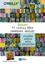okładka Scrum 97 rzeczy, które powinieneś wiedzieć Wspólna wiedza wielu ekspertów, Książka  
