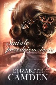 okładka Śmiałe przedsięwzięcie, Książka | Elizabeth Camden