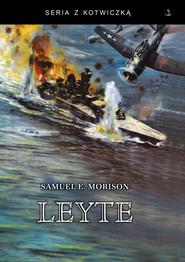 okładka Leyte czerwiec 1944 - styczeń 1945, Książka | Samuel Eliot Morison