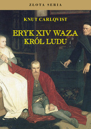 okładka Eryk XIV Waza król ludu, Książka | Carlqvist Knut