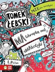 okładka Tomek Łebski Tom 6 ma chrapkę na smakołyki, Książka   Pichon Liz