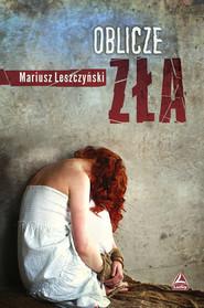 okładka Oblicze zła, Książka   Leszczyński Mariusz