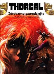 okładka Thorgal Zdradzona czarodziejka, Książka | Hamme  Jean Van, Grzegorz Rosiński