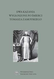 okładka Dwa kazania wygłoszone po śmierci Tomasza Zamoyskiego, Książka | Bartłomiej Sylwiusz, Marek Korona