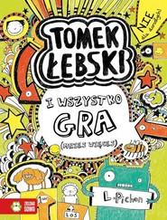okładka Tomek Łebski Tom 3 I wszystko gra (mniej więcej), Książka   Pichon Liz