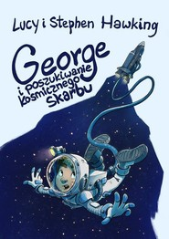 okładka George i poszukiwanie kosmicznego skarbu, Książka | Lucy Hawking, Stephen Hawking