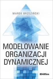 okładka Modelowanie organizacji dynamicznej, Książka | Brzeziński Marek