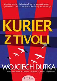 okładka Kurier z Tivoli, Książka | Wojciech Dutka