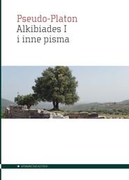 okładka Alkibiades I i inne pisma, Książka | Pseudo-Platon