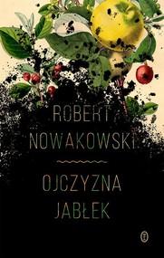 okładka Ojczyzna jabłek, Książka | Robert Nowakowski