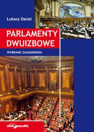okładka Parlamenty dwuizbowe. Wybrane zagadnienia, Książka | Łukasz Danel