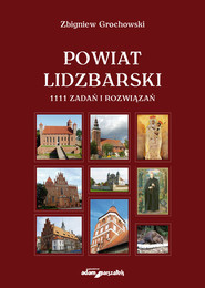 okładka Powiat Lidzbarski 1111 zadań i rozwiązań. Wyd. 2 (miękka oprawa), Książka | Grochowski Zbigniew