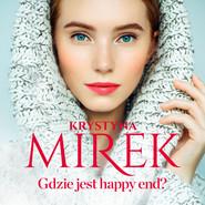okładka Gdzie jest happy end?, Audiobook | Krystyna Mirek