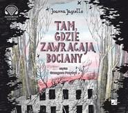 okładka Tam gdzie zawracają bociany, Audiobook | Joanna Jagiełło