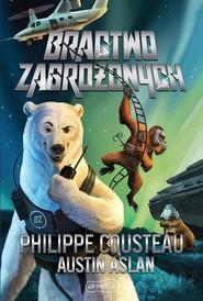 okładka Bractwo Zagrożonych, Ebook | Philippe Cousteau, Austin Aslan